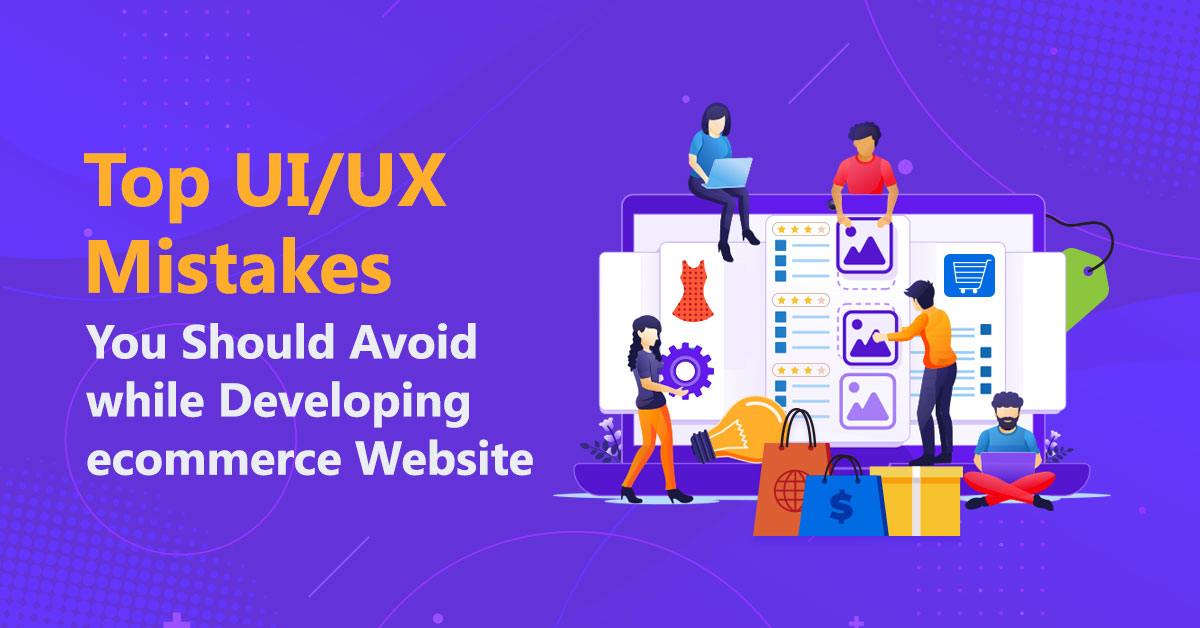 ui-ux-mistakes-to-avoid-while-ecommerce-development