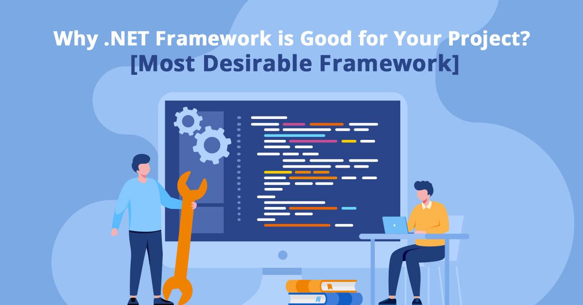 dot-net-framework-is-good-for-your-project-most-desirable-framework